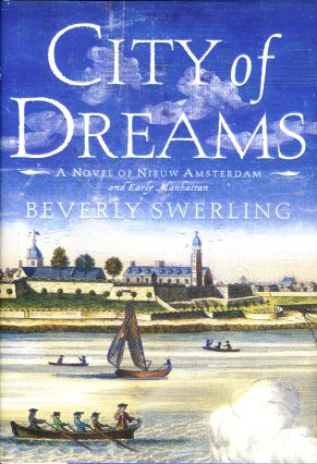 Image for City of Dreams A Novel of Nieuw Amsterdam and Early Manhattan