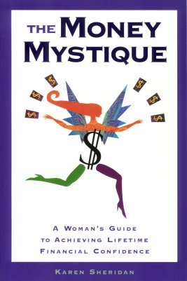 Image for The Money Mystique: A Woman's Guide to Achieving Lifetime Financial Independence