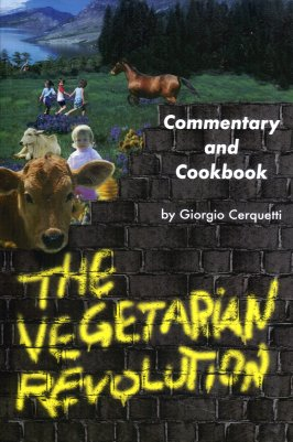 Image for The Vegetarian Revolution:  A Commentary and Cookbook