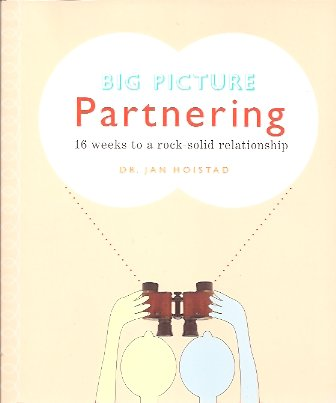 Image for Big Picture Partnering:  16 Weeks to a Rock-Solid Relationship