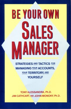 Image for Be Your Own Sales Manager: Strategies and Tactics for Managing Your Accounts, Your Territory and Yourself