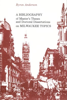 Image for A Bibliography of Master's Theses and Doctoral Dissertations on Milwaukee Topics, 1911-1977
