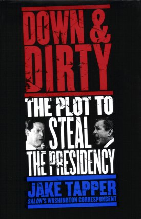 Image for Down and Dirty:  The Plot to Steal the Presidency