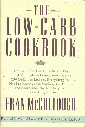 Image for The Low-Carb Cookbook:   The Complete Guide to the Healthy Low-Carbohydrate Lifestyle with over 250 Delicious Recipes