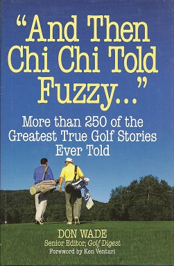 "Image for ""And Then Chi Chi Told Fuzzy-- "":  More Than 250 of the Greatest True Golf Stories Ever Told"
