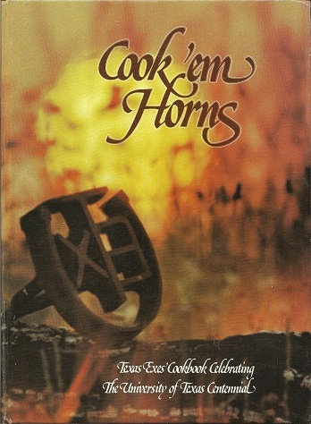 Image for Cook 'em Horns: Texas Exes' Cookbook Celebrating the University of Texas Centennial