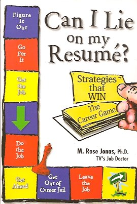 Image for Can I Lie on My Resume?:   'Strategies that WIN' The Career Game