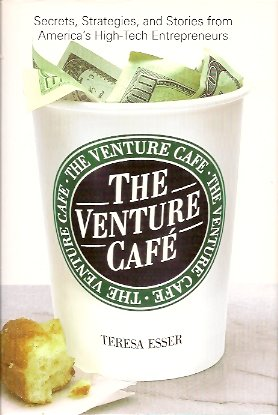 Image for The Venture Cafe:   Secrets, Strategies, and Stories from America's High-Tech Entrepreneurs