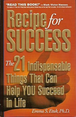 Image for Recipe for Success:   The 21 Indispensable Things That Can Help You Succeed in Life