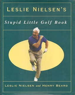 Image for Leslie Nielson's Stupid Little Golf Book