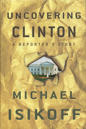 Image for Uncovering Clinton:   A Reporter's Story