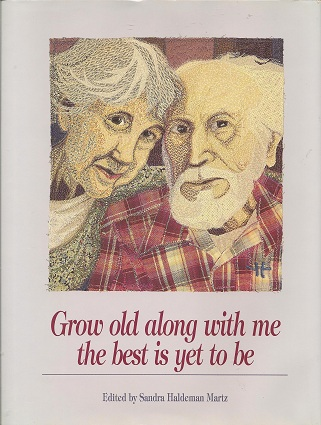 Image for Grow Old Along With Me:  The Best Is Yet to Be