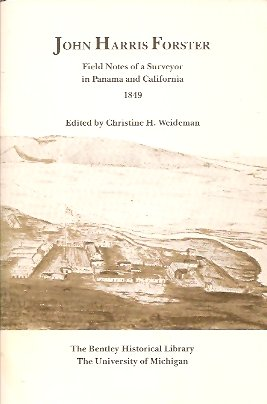 Image for John Harris Forster:  Field Notes of a Surveyor in Panama and California 1849