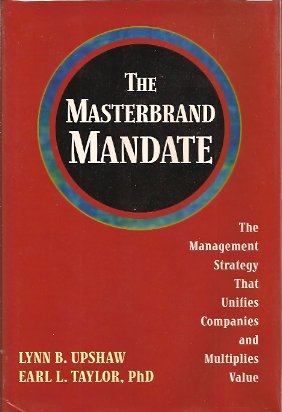 Image for The Masterbrand Mandate:  The Management Strategy That Unifies Companies and Multiplies Value