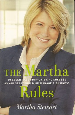 Image for The Martha Rules:   10 Essentials for Achieving Success as You Start, Grow, or Manage a Business