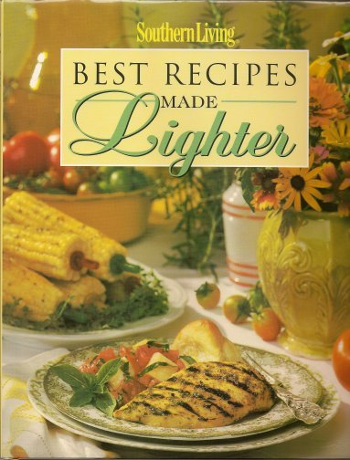Image for Best Recipes Made Lighter (Southern Living (Hardcover Oxmoor))