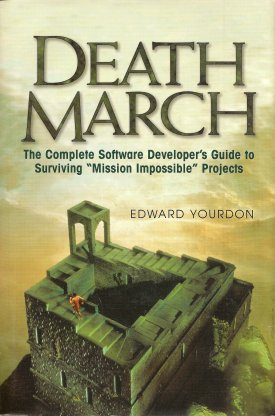 "Image for Death March:  The Complete Software Developer's Guide to Surviving ""Mission Impossible"" Projects"