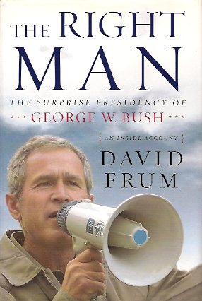 Image for The Right Man:  The Surprise Presidency of George W. Bush