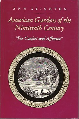 Image for American Gardens of the Nineteenth Century:  For Comfort and Affluence