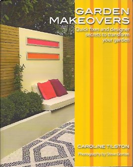 Image for Garden Makeovers:  Quick Fixes and Designer Secrets to Transform Your Garden