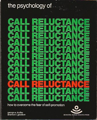 Image for The Psychology of Call Reluctance:  How to Overcome the Fear of Self-Promotion