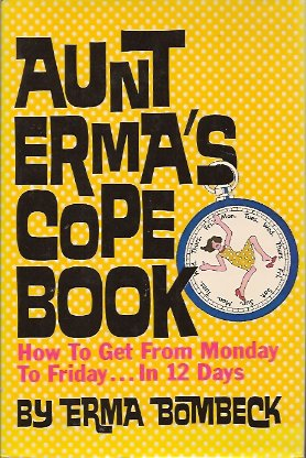 Image for Aunt Erma's Cope Book:  How to Get from Monday to Friday in 12 Days