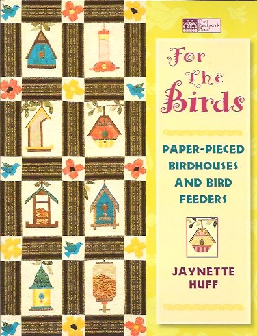 Image for For the Birds:  Paper-Pieced Birdhouses and Bird Feeders