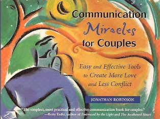 Image for Communication Miracles for Couples:  Easy and Effective Tools to Create More Love and Less Conflict