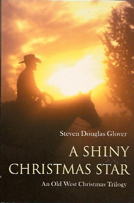 Image for A Shiny Christmas Star:  An Old West Christmas Trilogy