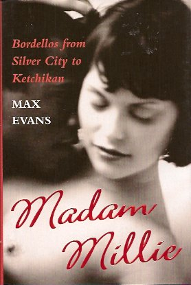 Image for Madam Millie:  Bordellos from Silver City to Ketchikan
