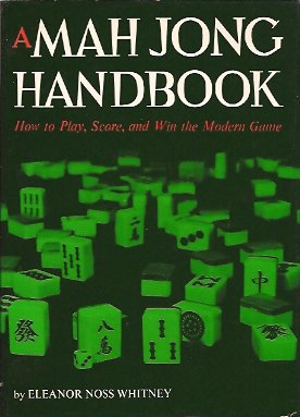 Image for A Mah Jong Handbook:  How to Play, Score, and Win the Modern Game