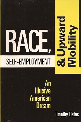 Image for Race, Self-Employment, and Upward Mobility:  An Illusive American Dream