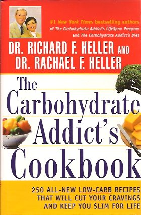 Image for The Carbohydrate Addict's Cookbook:  250 All-New Low-Carb Recipes That Will Cut Your Cravings and Keep You Slim for Life