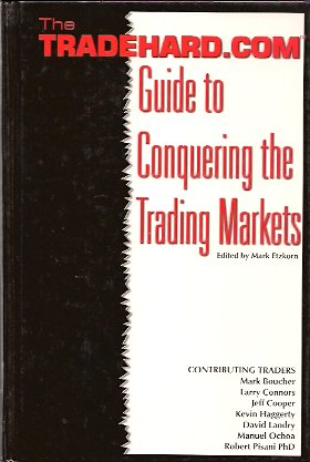 Image for TRADEHARD.COM Guide to Conquering the Trading Markets
