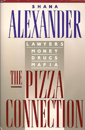 Image for The Pizza Connection:  Lawyers, Money, Drugs, Mafia