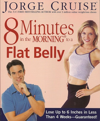 Image for 8 Minutes in the Morning to a Flat Belly:  Lose Up to 6 Inches in Less than 4 Weeks--Guaranteed!