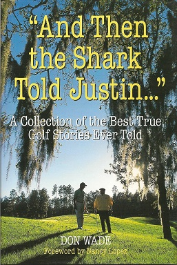 "Image for ""And Then the Shark Told Justin . . . :""  A Collection of the Greatest True Golf Stories Ever Told"