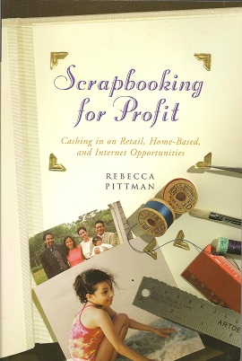 Image for Scrapbooking for Profit:  Cashing in on Retail, Home-Based and Internet Opportunities