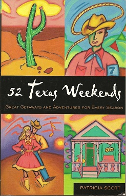 Image for 52 Texas Weekends:  Great Getaways and Adventures for Every Season