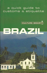 Image for Culture Smart! Brazil:  A Quick Guide to Customs & Etiquette