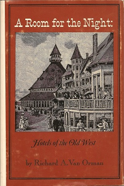 Image for A Room for the Night: Hotels of the Old West