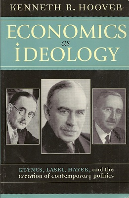 Image for Economics as Ideology: Keynes, Laski, Hayek, and the Creation of Contemporary Politics
