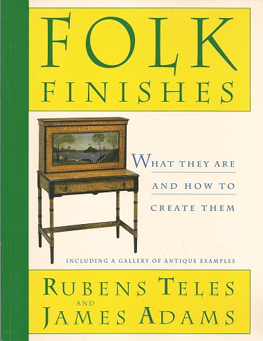 Image for Folk Finishes:  What They Are and How to Create Them