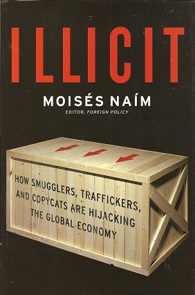 Image for Illicit:  How Smugglers, Traffickers and Copycats are Hijacking the Global Economy
