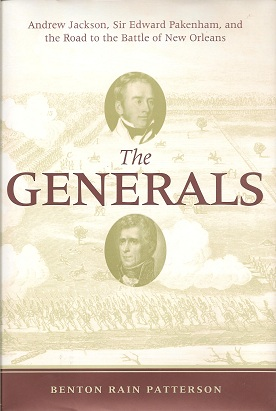 Image for The Generals:  Andrew Jackson, Sir Edward Pakenham, and the Road to the Battle of New Orleans