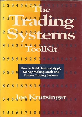 Image for The Trading Systems Toolkit:  How to Build, Test and Apply Money-Making Stock and Futures Trading Systems