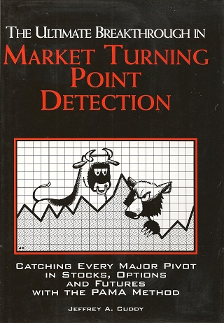 Image for The Ultimate Breakthrough in Market Turning Point Detection:  Catching Every Major Pivot in Stocks, Options, and Futures with the PAMA Method