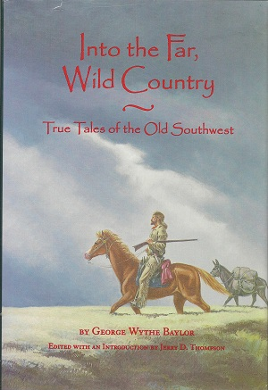 Image for Into the Far, Wild Country:  True Tales of the Old Southwest