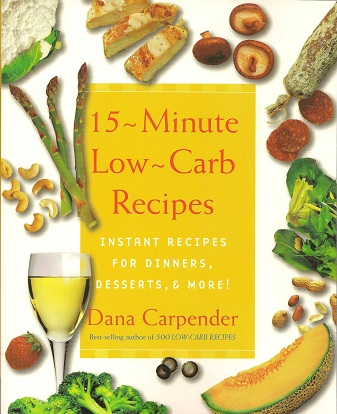 Image for 15-Minute Low-Carb Recipes:  Instant Recipes for Dinners, Desserts, and More