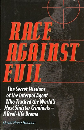 Image for Race Against Evil:  The Secret Missions of the Interpol Agent Who Tracked the World's Most Sinister Criminals ? A Real-life Drama
